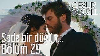 Cesur ve Güzel 29. Bölüm - Sade Bir Düğün...