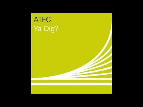 ATFC - Ya Dig Dub?
