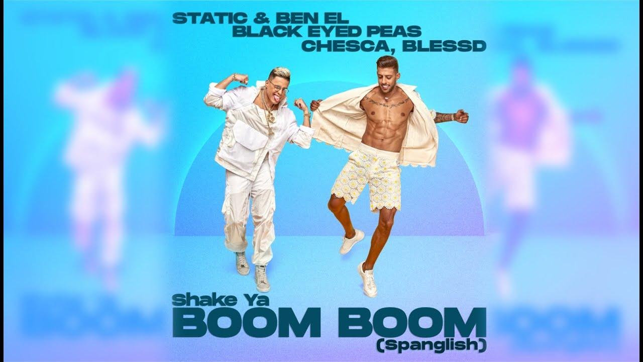Static & Ben El ✘ Black Eyed Peas ✘ Chesca ✘ Blessd - Shake Ya Boom Boom (Spanglish Official Video )