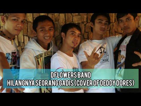 Dflowers Band Official - Hilangnya Seorang Gadis [Cover of Deddy Dores]