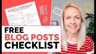FREE Blog Post Checklist - Write Great Posts Every Time!
