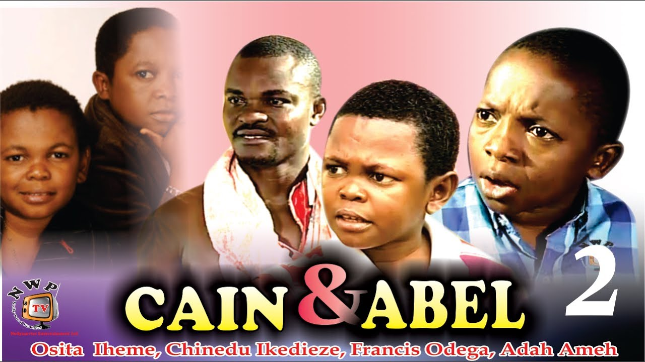 Cain and Abel 2     - Nigerian Nollywood  Movie
