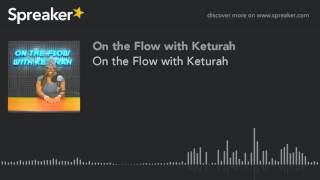 Baixar On the Flow with Keturah (part 4 of 7)