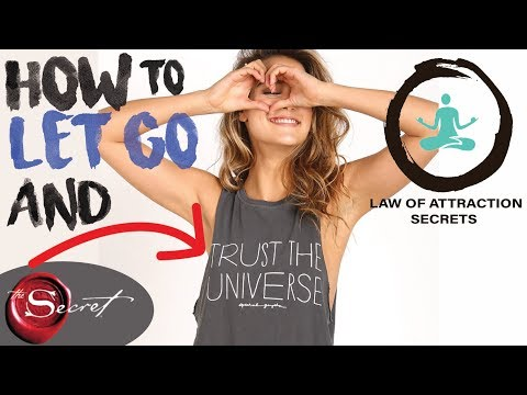 How to Let Go and Trust The Universe | Law of Attraction