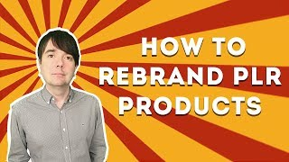 How To Re-Brand PLR Products To Sell Online