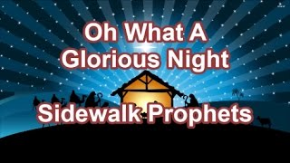Oh What A Glorious Night Sidewalk Prophets