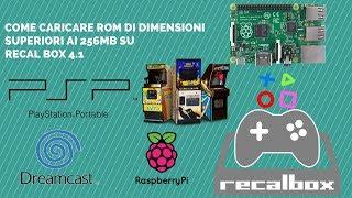 Tutorial - Come installare le Rom più grandi di 256mb su RecalBox 4.1 (Dreamcast e Psp)