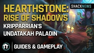 Hearthstone: Rise of Shadows - Kripparrian's Undatakah Paladin