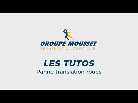Groupe Mousset - Tuto Chariot Panne Translation Roues