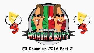 E3 2016 #2 - Worthabuy