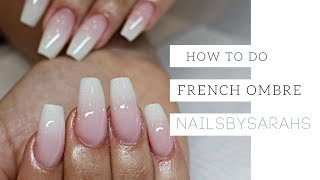FRENCH OMBRE |  Nailsbysarahs