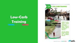 WT2  - Part 4.  Low-Carb Training. SFuels Train.