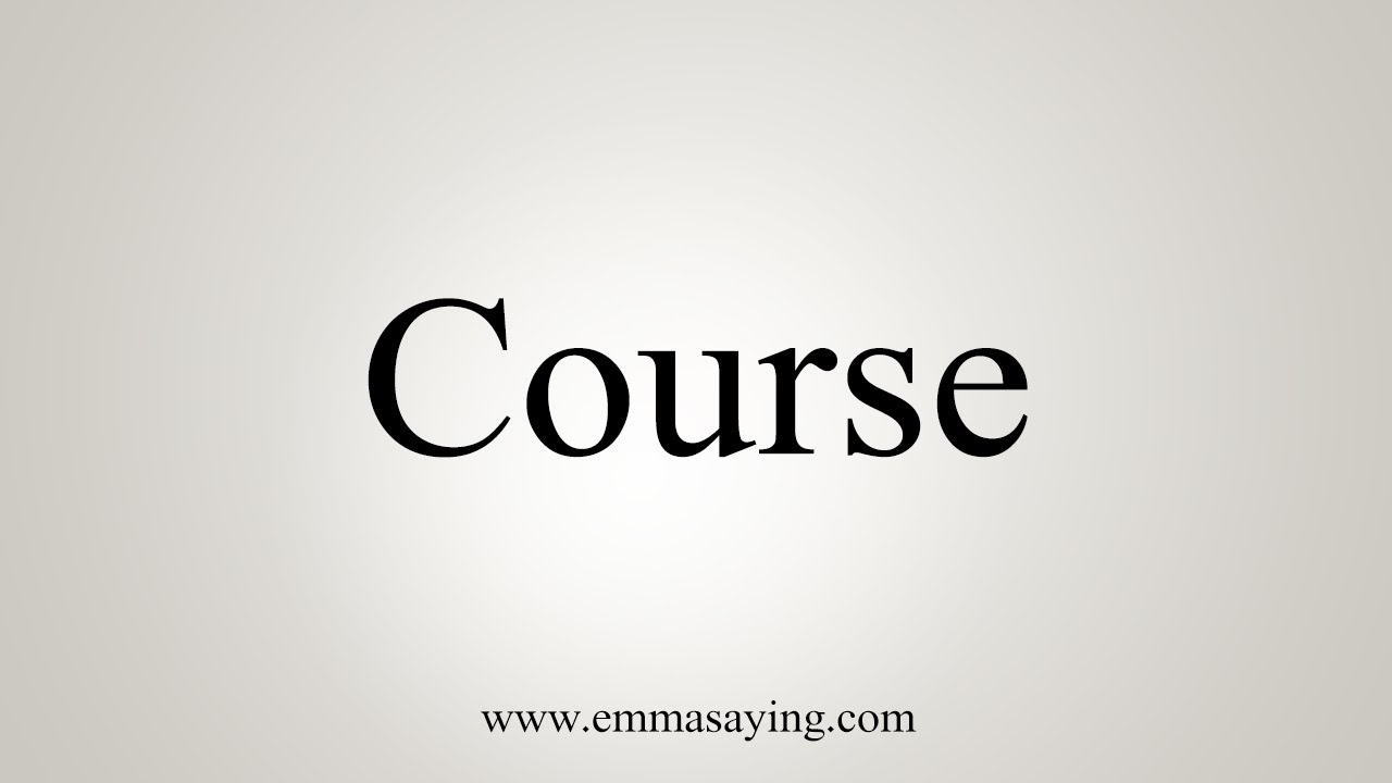How To Say Course