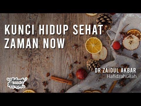 Kunci Hidup Sehat Zaman Now - Dr Zaidul Akbar
