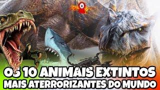 Baixar OS 10 ANIMAIS EXTINTOS MAIS ATERRORIZANTES DO MUNDO