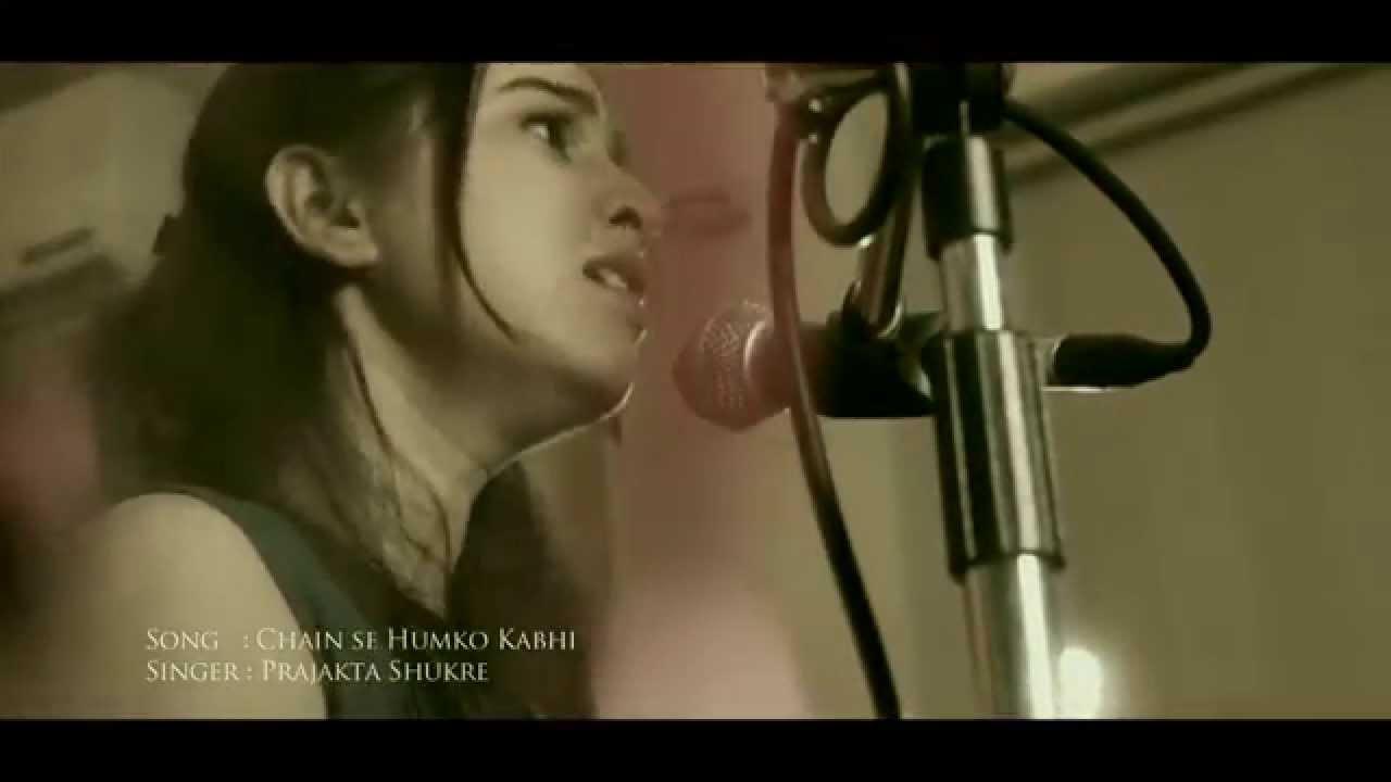 Chain Se Hum Ko Kabhi By Prajakta Shukre