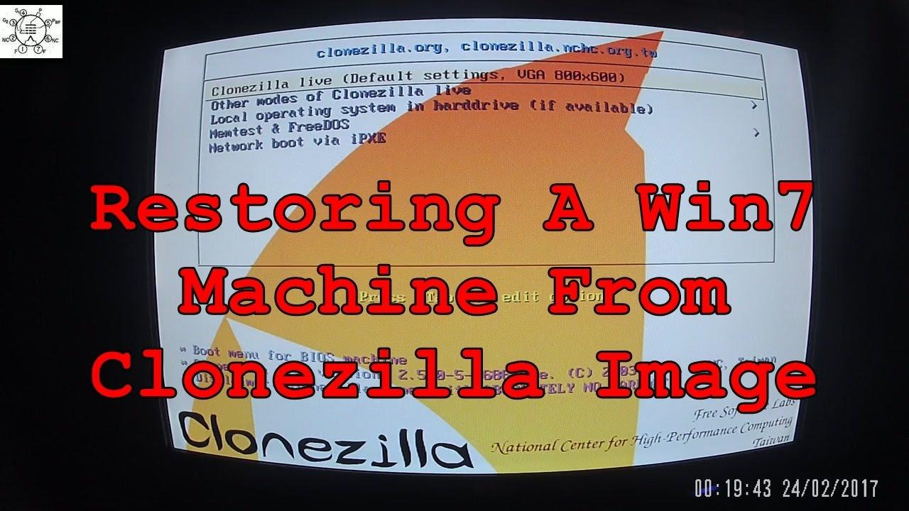Restoring A Win7 Machine From Clonezilla Image