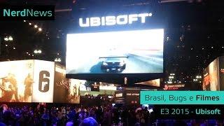Entrevista - Brasil, Bugs e Filmes - E3 2015 (Ubisoft)