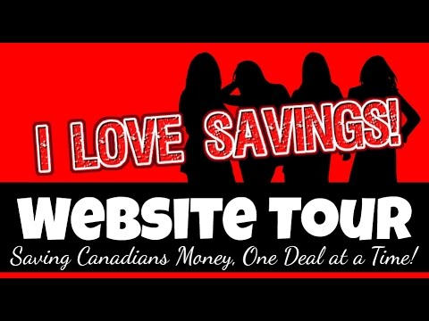 I Love Savings Website Tour! Saving Canadians Money, One Deal at a Time!