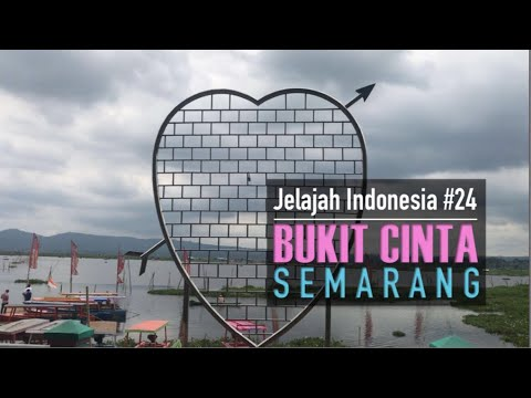 Jelajah Indonesia 24 Bukit Cinta Rawa Pening Semarang