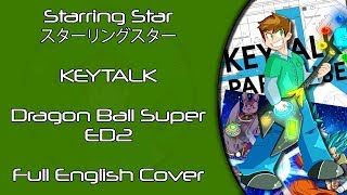 Starring Star (Full English Cover) - Dragon Ball Super ED2 [KEYTALK]