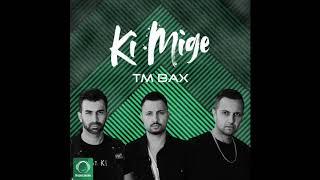 """TM Bax - """"Ki Mige"""" OFFICIAL AUDIO"""