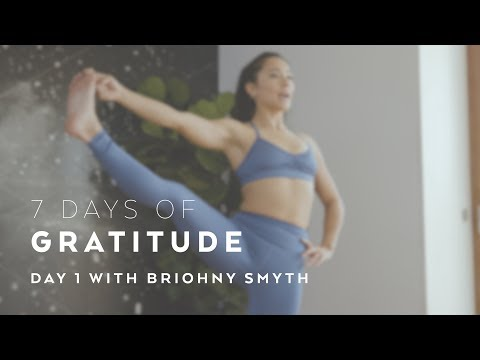 Day 1: Grounding Yoga Flow with Briohny Smyth - 7 Days of Gratitude