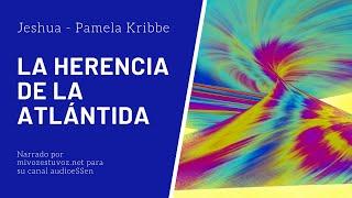 LA HERENCIA DE LA ATLÁNTIDA - Jeshua a través de Pamela Kribbe