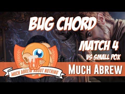 Much Abrew: BUG Chord vs WB Smallpox (Match 4)