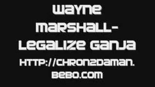 wayne marshall-legalize ganja