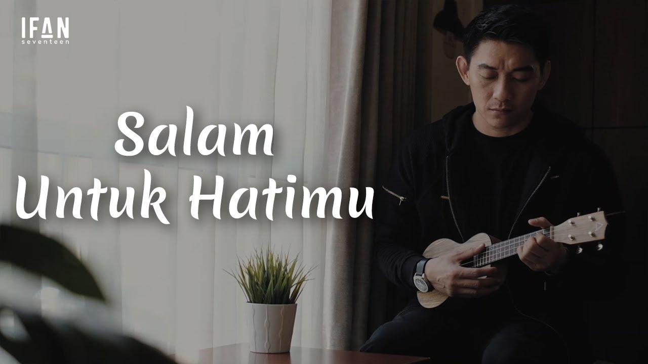 Salam Untuk Hatimu - Seventeen (Ukulele version by Ifan Seventeen)