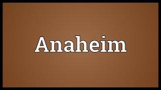 anaheim meaning