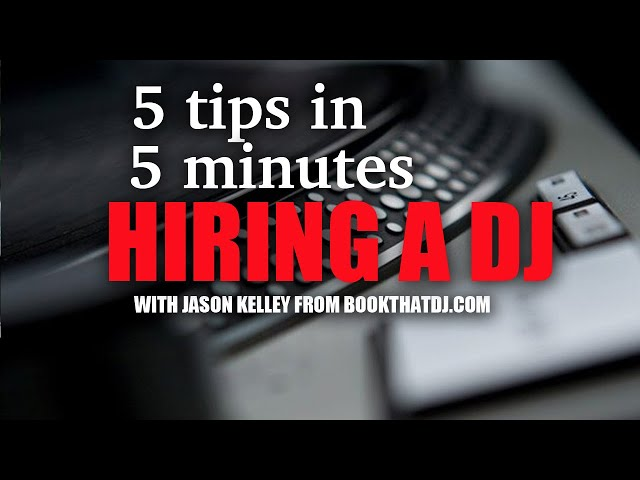 Pro DJ Tip - 5 Tips in 5 Minutes When Hiring A Professional DJ