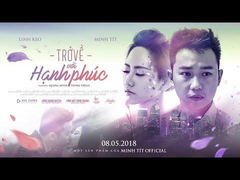 Minh Tít Official - TRỞ VỀ VỚI HẠNH PHÚC - Phim ngắn ngôn tình mới nhất 2018