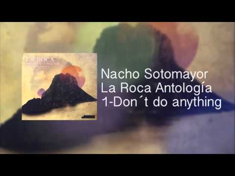 1. Don´t do anything | Nacho Sotomayor
