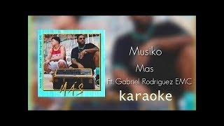 Musiko- MAS (Feat. GabrielRodriguezEMC) Karaoke Oficial con Coros