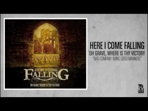 Here I Come Falling - Bad Company Ruins Good Manners