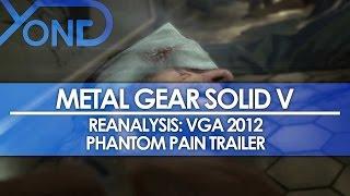Metal Gear Solid V - Reanalysis: VGA 2012 Phantom Pain Trailer