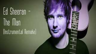 Ed Sheeran - The Man (Instrumental Remake) by @ProducerOmari