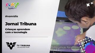 Jornal Tribuna - Crianças aprendem com a tecnologia
