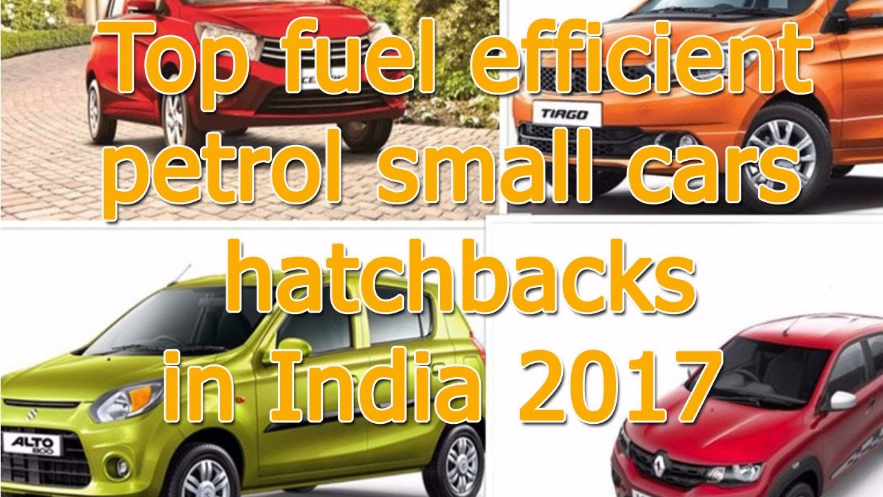 top fuel efficient petrol small cars hatchbacks in india 2017 new car review youtube. Black Bedroom Furniture Sets. Home Design Ideas