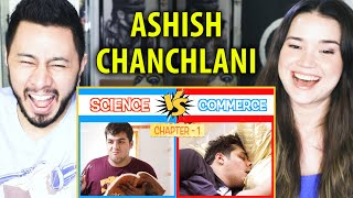 ASHISH CHANCHLANI | Science vs Commerce Part 1| Reaction | Jaby Koay & Achara