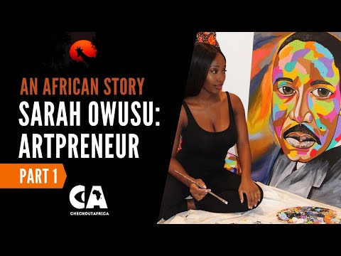 Changing Africa's Narrative: How Sarah Owusu Found Her Purpose In Life Out Of Her Pain