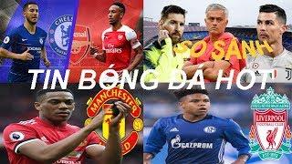 Tin bóng đá|Chuyển nhượng 19/01|Arsenal VS Chelsea|MU trói chân Martial|Liverpool khuấy đảo chợ Đông