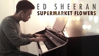 Ed Sheeran - Supermarket Flowers (piano cover by Ducci + lyrics)