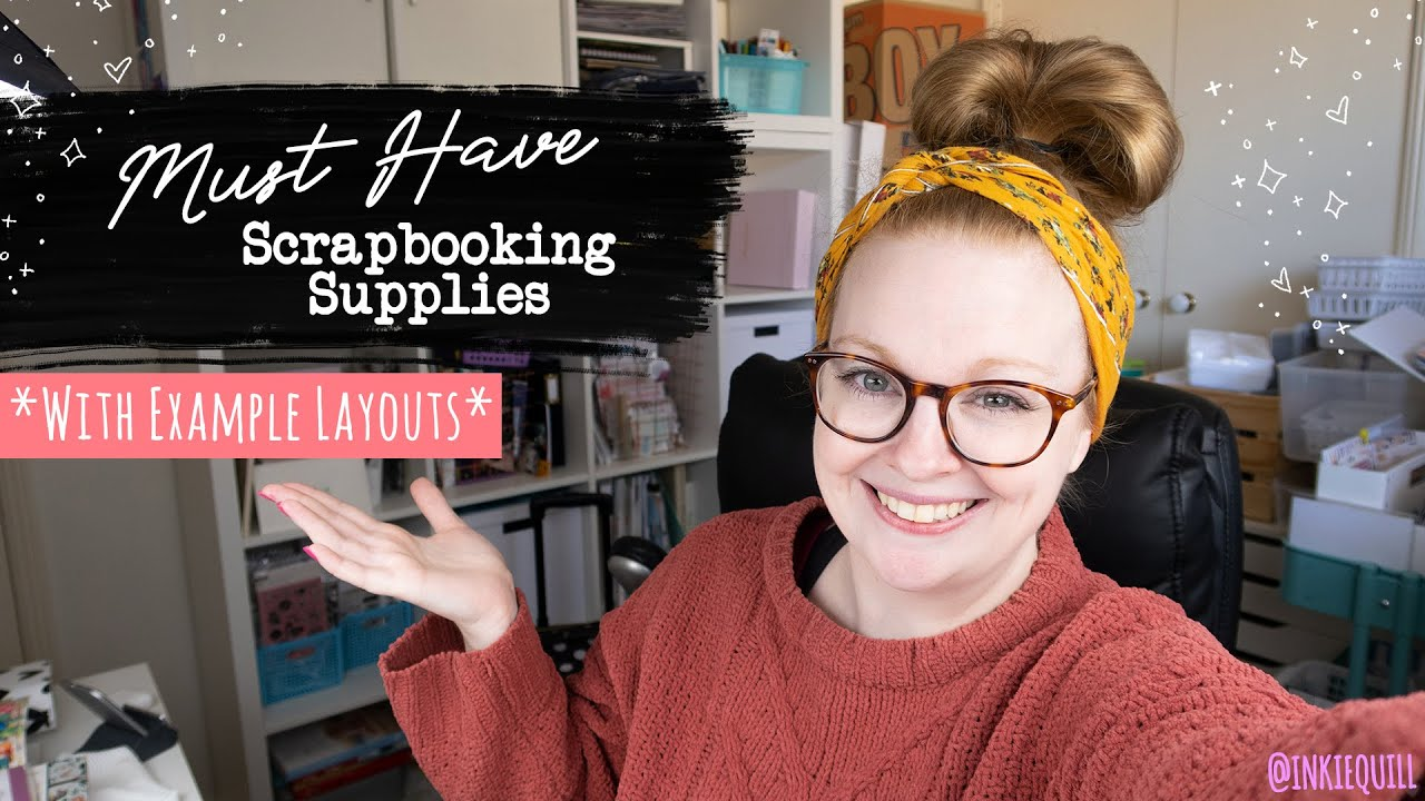 MUST HAVE SCRAPBOOKING SUPPLIES (+ EXAMPLE LAYOUTS)