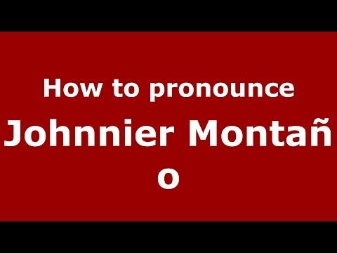 How to pronounce Johnnier Montaño (Spanish/Argentina) - PronounceNames.com