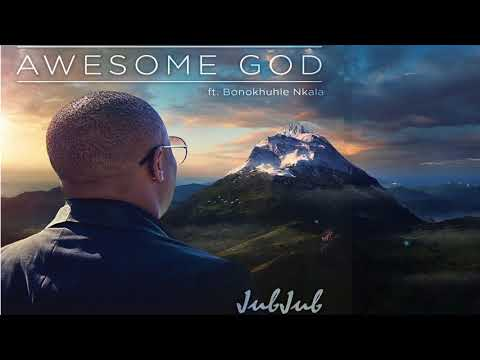 "Jub Jub featuring Bonokhule Nkala ""Awesome God""Official Audio"
