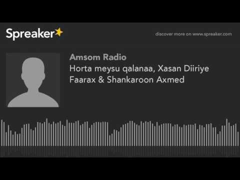 Horta meysu qalanaa, Xasan Diiriye Faarax & Shankaroon Axmed