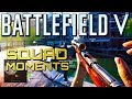 Battlefield 5: Squad Moments #1 (Battlefield V Multiplayer Gameplay)